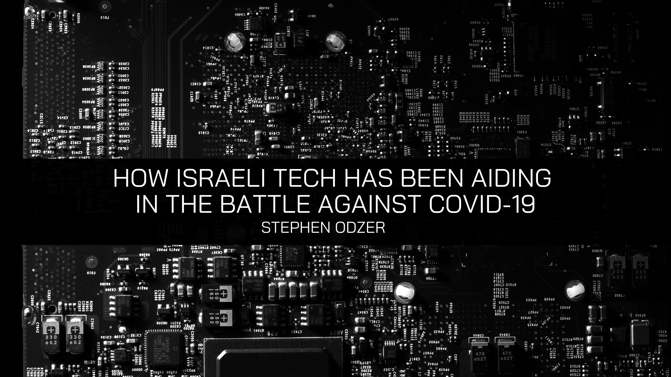 Stephen Odzer Discusses How Israeli Tech Has Been Aiding in the Battle Against COVID-19