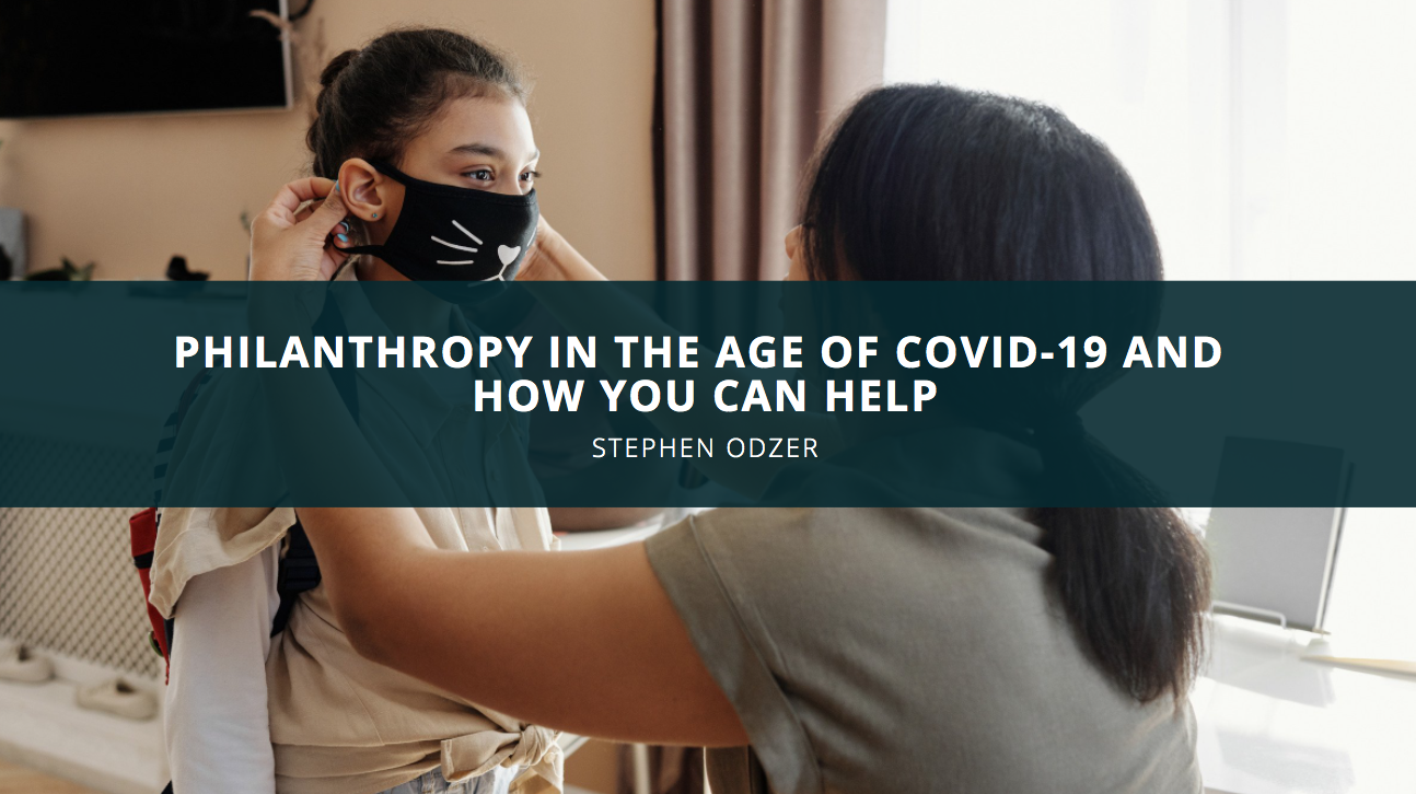 Stephen Odzer Discusses Philanthropy in the Age of Covid-19 and How You Can Help