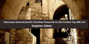 Discusses Several Jewish Charities Featured on the Forbes Top 200 List