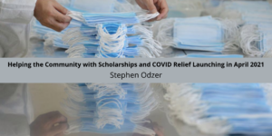 Stephen Odzer Helping the Community with Scholarships and COVID Relief Launching in April 2021