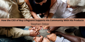 How the CEO of Buy Lifeguard Supports His Community With His Products
