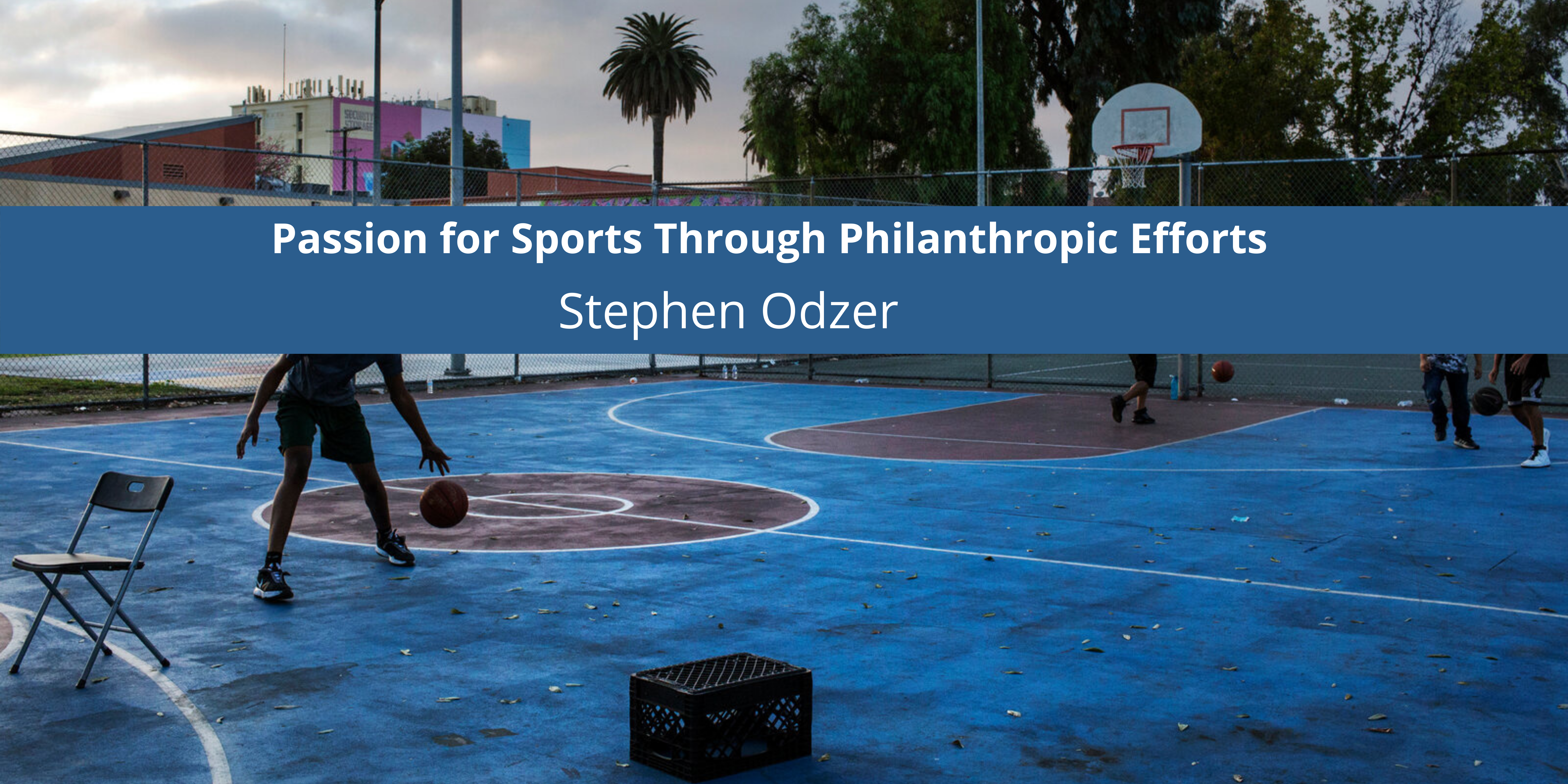 Passion for Sports Through Philanthropic Efforts